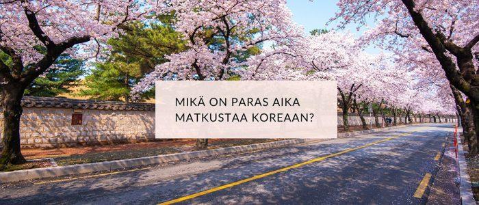 Milloin kannattaa matkustaa Etelä-Koreaan + Matkavinkit