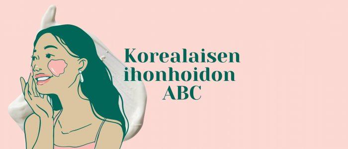 Korealaisen ihonhoidon ABC: tätä termit tarkoittavat